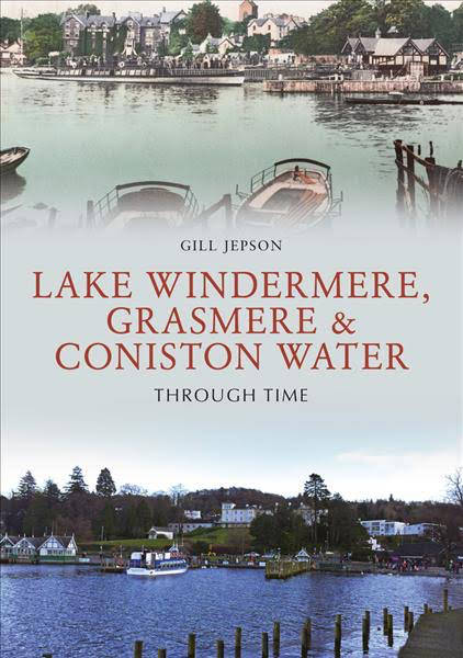 Lake Windermere, Grasmere and Coniston Water Through Time